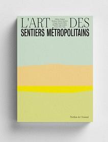 L'Art des Sentiers Métropolitains<br>Pavillon de l'Arsenal