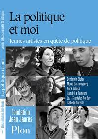 La politique et moi • Jeunes artistes en quête de politique<br>Plon / Fondation Jean Jaurès