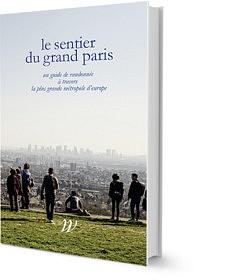 Le Sentier du Grand Paris<br>Editions Wild Project